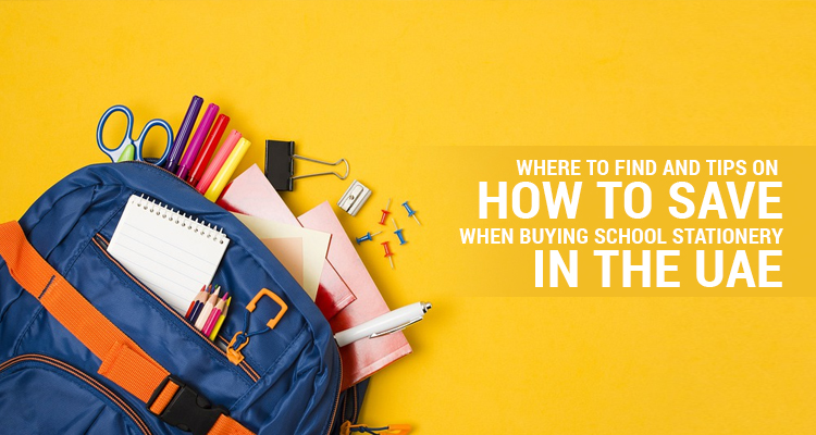 Where to Find and Tips on How to Save when Buying School Stationery in the UAE