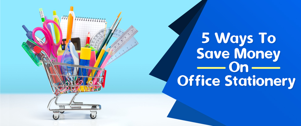 5 Ways To Save Money On Office Stationery